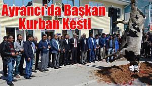 Ayrancı'da başkan kurban kesti