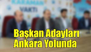 Başkan Adayları Ankara Yolunda