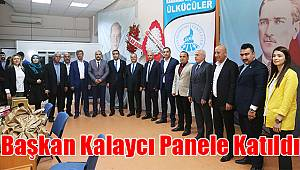Başkan Kalaycı panele katıldı