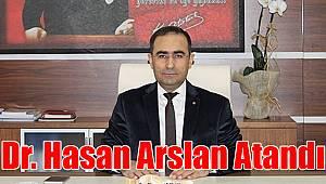 Dr. Hasan Arslan Atandı