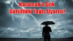 Karaman'a gök gürültülü yağış uyarısı!