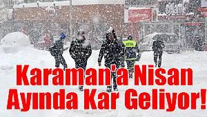Karaman'a Nisan Ayında Kar Geliyor!
