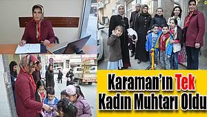 Karaman'ın tek kadın muhtarı oldu