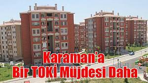 Karaman'a bir TOKİ müjdesi daha