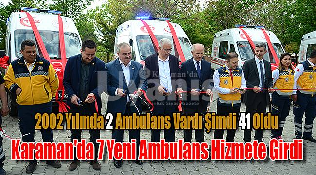 Karaman'da 7 yeni ambulans hizmete girdi