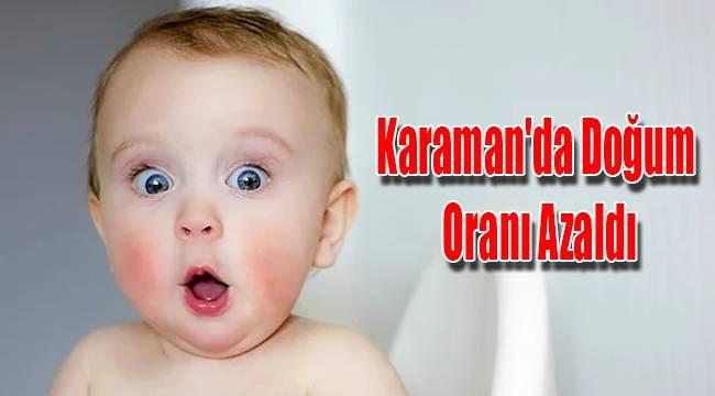 Karaman'da doğum oranı azaldı