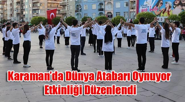 Karaman'da dünya atabarı oynuyor etkinliği düzenlendi