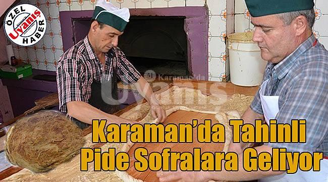 Karaman'da tahinli pide sofralara geliyor