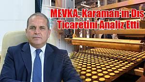 MEVKA, Karaman'ın Dış Ticaretini Analiz Etti
