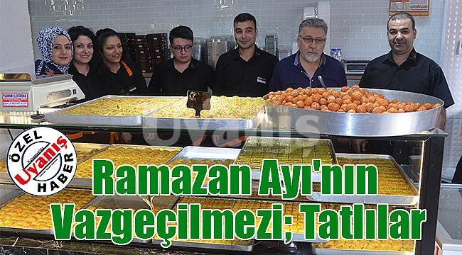 Ramazan Ayı'nın Vazgeçilmezi Tatlılar