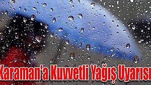 Karaman ve çevresinde kuvvetli yağış bekleniyor