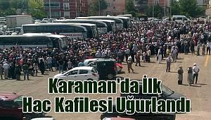 Karaman'da ilk hac kafilesi uğurlandı