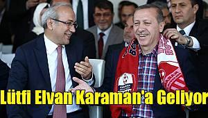 Lütfi Elvan Karaman'a geliyor