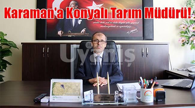 Karaman'a Konyalı Tarım Müdürü!