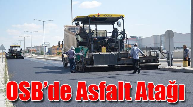OSB'de Asfalt Atağı