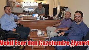 Vekil Eser'den Gazetemize Ziyaret