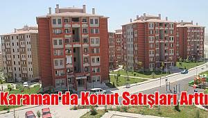 Karaman'da Konut Satışları Arttı