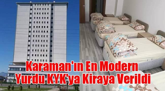 Karaman'ın en modern yurdu KYK'ya kiraya verildi