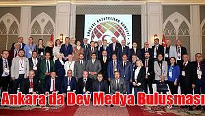 Ankara'da dev medya buluşması