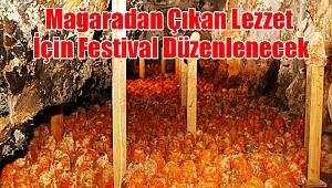 Mağaradan Çıkan Lezzet İçin Festival Düzenlenecek
