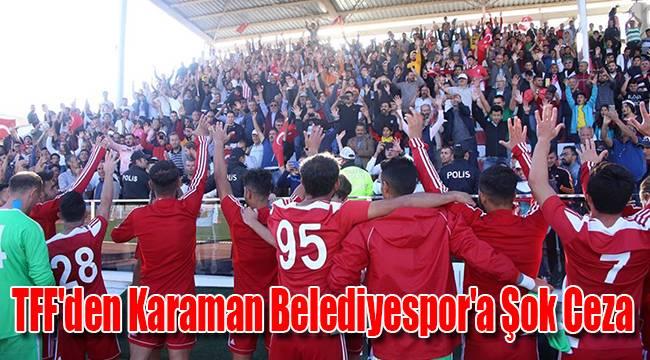 TFF'den Karaman Belediyespor'a Şok Ceza