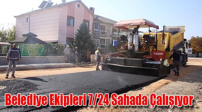 Belediye Ekipleri 7/24 Sahada Çalışıyor