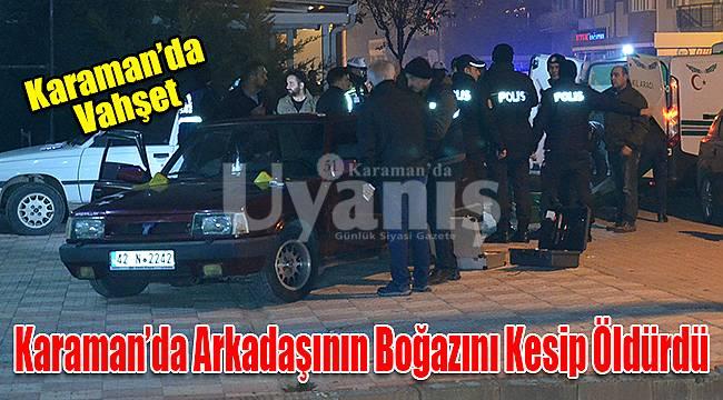 Karaman'da cinayet: 1 ölü!