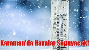 Karaman'da havalar soğuyacak!