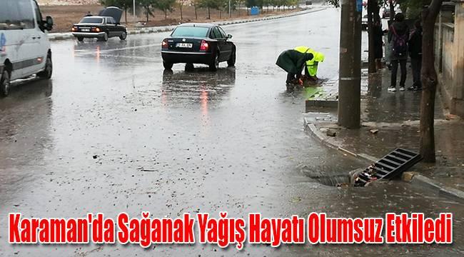 Karaman'da Sağanak Yağış Hayatı Olumsuz Etkiledi