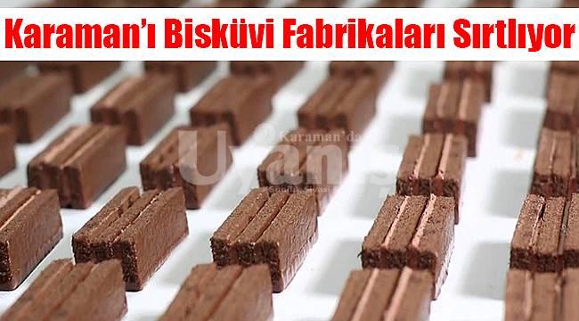 Karaman ekonomisini bisküvi fabrikaları sırtlıyor