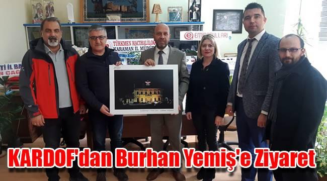 KARDOF'dan Burhan Yemiş'e Ziyaret