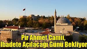 Pir Ahmet Camii, İbadete Açılacağı Günü Bekliyor