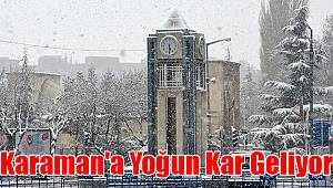 Karaman'a yoğun kar yağışı geliyor