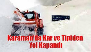 Karaman'da kar ve tipiden yol kapandı