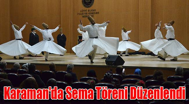 Karaman'da Sema Töreni Düzenlendi