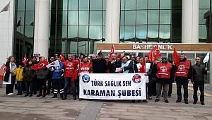 Türk Sağlık-Sen Karaman Temsilciliği: ''Adaletli bir döner sermaye istiyoruz''