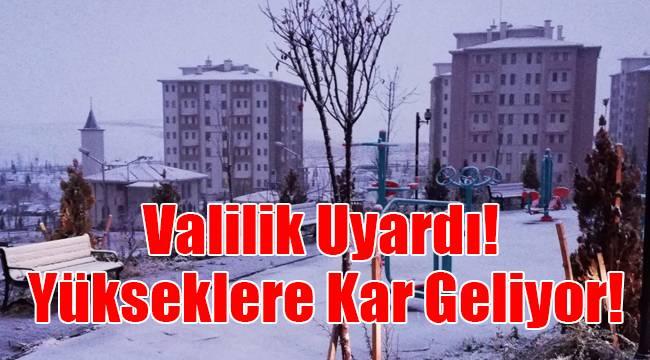 Valilik Uyardı! Yükseklere kar geliyor!