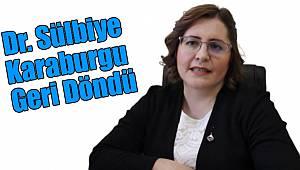 Dr. Sülbiye Karaburgu geri döndü