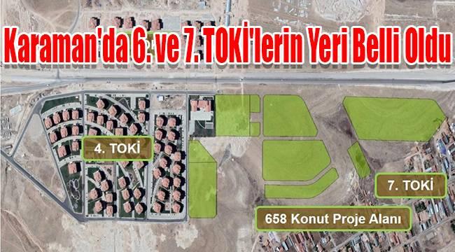 Karaman'da 6. ve 7. TOKİ'lerin Yeri Belli Oldu