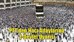 PTT'den Hacı Adaylarına E-devlet uyarısı