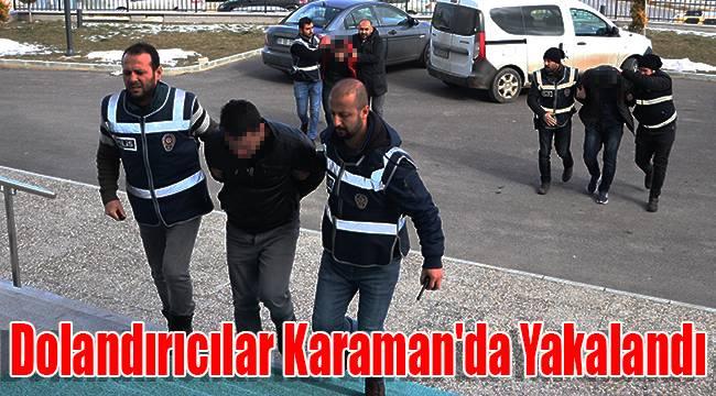 Telefon Dolandırıcıları Karaman'da Yakalandı