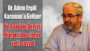 Dr. Adem Ergül Karaman'a geliyor