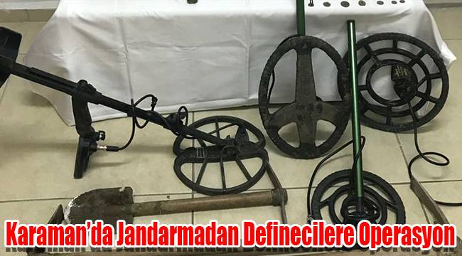 Karaman'da jandarmadan definecilere operasyon