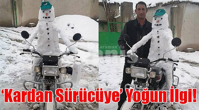 Karaman'da 'Kardan sürücüye' yoğun ilgi!