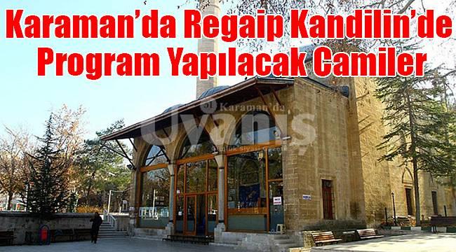 Karaman'da Regaip Kandilin'de Program yapılacak camiler