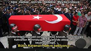 Karaman'da Şehitler İçin Gıyabi Cenaze Namazı Kılınacak