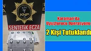 Karaman'da uyuşturucu operasyonu 2 kişi tutuklandı
