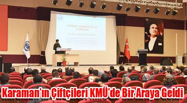 Karaman'ın Çiftçileri KMÜ'de Bir Araya Geldi