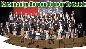 Karaman'ın korosu konser verecek