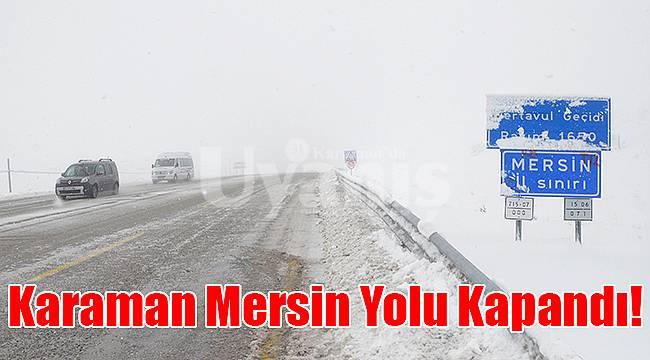 Karaman Mersin yolu kapandı!